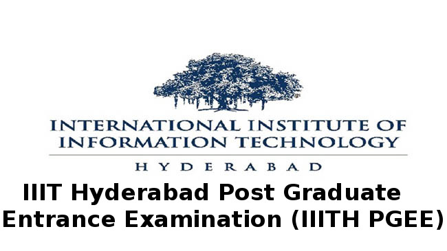 International Institute of Information Technology Hyderabad Post Graduate Entrance Examination (IIITH PGEE)