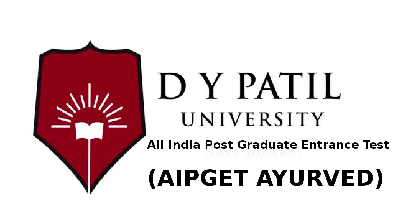 DY Patil University All India Post Graduate Entrance Test (AIPGET AYURVED)