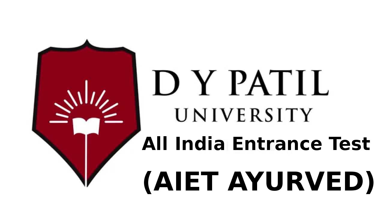 DY Patil University All India Entrance Test (AIET AYURVED)