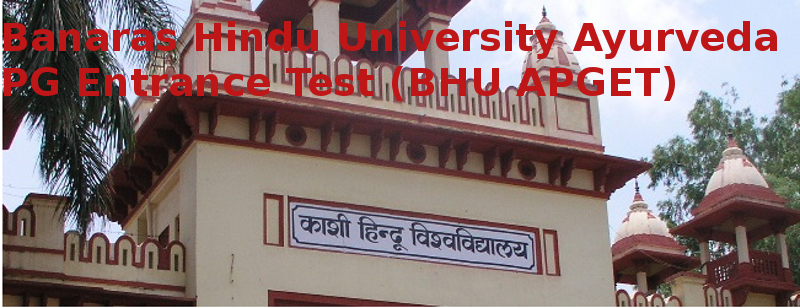 Banaras Hindu University Ayurveda PG Entrance Test (BHU APGET)