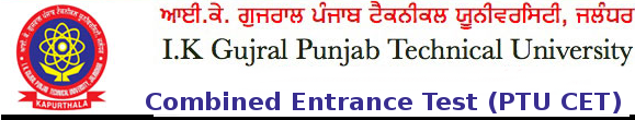 Punjab Technical University Combined Entrance Test (PTU CET)