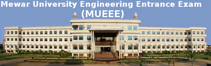 Mewar University Engineering Entrance Examination (MUEEE)