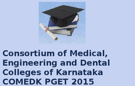 COMEDK PGET 2015 Notification and Exam Date