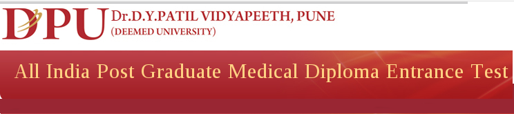 DYPU All India Post Graduate Medical Diploma Entrance Test 2015 Notification and Exam Date