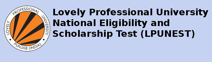 Lovely Professional University National Eligibility and Scholarship Test (LPUNEST) 2015 Notice for BTech Admission