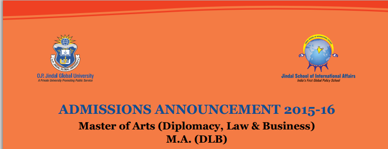 MA Diplomacy Law Business Admission 2015 @ Jindal School of International Affairs (JSIA), Sonipat