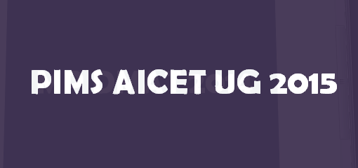 PIMS AICET UG 2015 Notification and Exam Dates for MBBS BDS Admission
