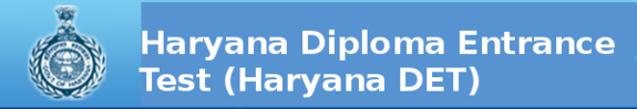 Haryana DET 2015 (Haryana Diploma Entrance Test) Notification and Exam Date