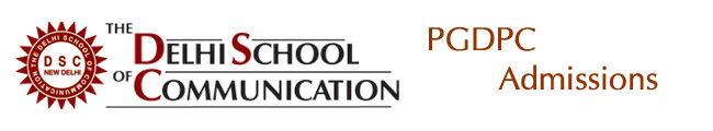 The Delhi School of Communication (DSC) notifies PGDPC XXI Admissions 2015