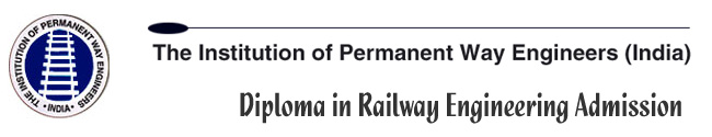 Institution of Permanent Way Engineers (IPWE) announces Correspondence Diploma in Railway Engineering Admission `2015